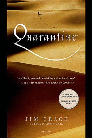 Quarantine book written by Jim Crace