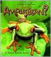 What Is an Amphibian? book written by Bobbie Kalman