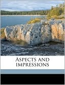 Aspects and Impressions book written by Edmund Gosse
