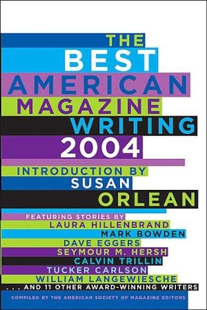 Best American Magazine Writing 2004 book written by American Society Of Magazine Editors