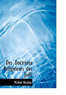 Des Doctrines Religieuses Des Juifs book written by Nicolas, Michel