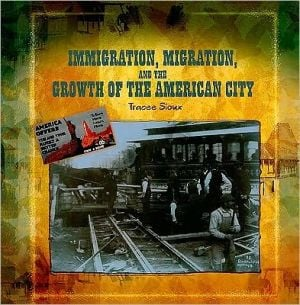 Immigration, Migration, and the Growth of the American City book written by Tracee Sioux