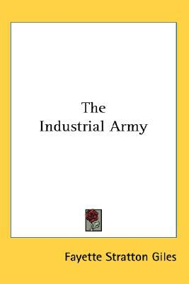The Industrial Army written by Giles, Fayette Stratton