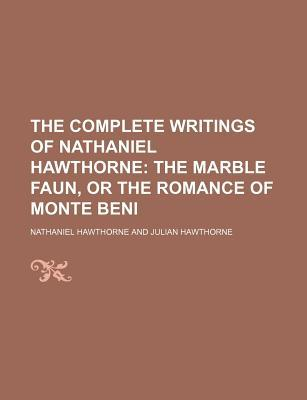The Complete Writings of Nathaniel Hawthorne (Volume 9) written by Hawthorne, Nathaniel