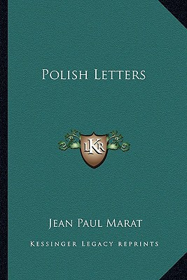 Polish Letters book written by Marat, Jean Paul