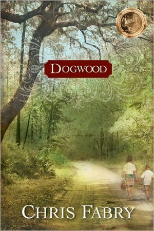 Dogwood book written by Chris Fabry