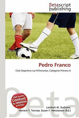 Pedro Franco written by Lambert M. Surhone