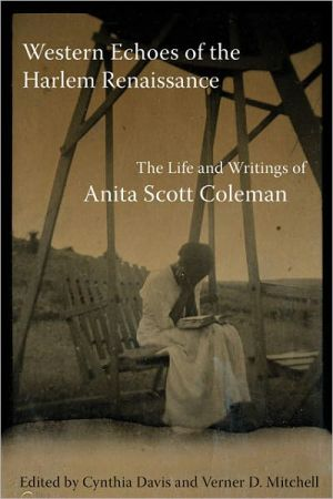 Western Echoes of the Harlem Renaissance: The Life and Writings of Anita Scott Coleman book written by Anita Scott Coleman