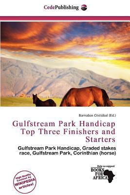Gulfstream Park Handicap Top Three Finishers and Starters written by Barnabas Crist Bal