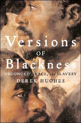 Versions of Blackness: Key Texts on Slavery from the Seventeenth Century book written by Derek Hughes