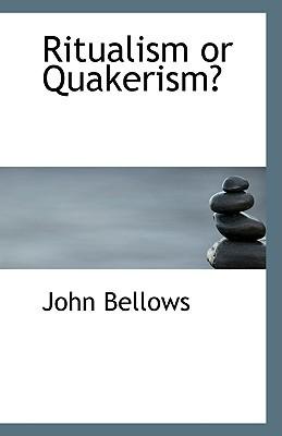 Ritualism or Quakerism? book written by Bellows, John