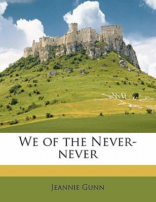 We of the Never-Never written by Gunn, Jeannie