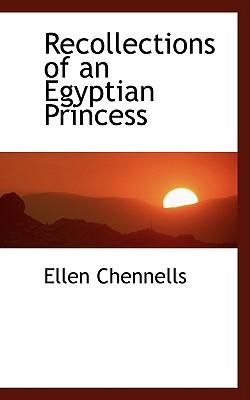 Recollections of an Egyptian Princess book written by Chennells, Ellen