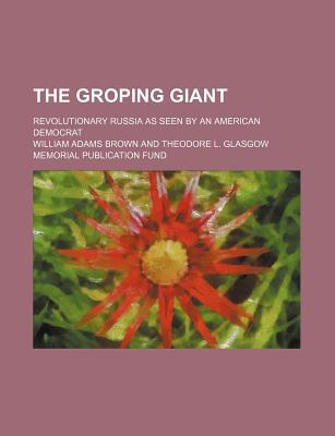 The Groping Giant book written by Brown, William Adams