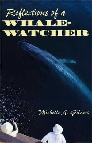 Reflections of a Whale-Watcher book written by Michelle A. Gilders