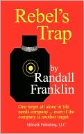 Rebel's Trap book written by Randall Franklin