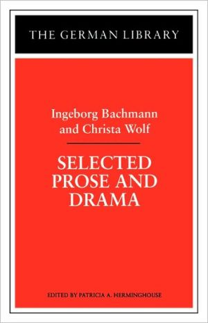 Selected Prose And Drama, Vol. 94 book written by Ingeborg Bachmann