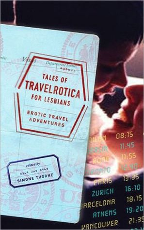 Tales of Travelrotica for Lesbians: Erotic Travel Adventures book written by Simone Thorne