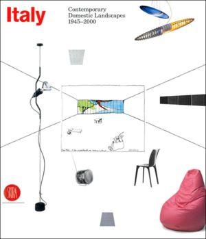 Italy: Contemporary Domestic Landscapes 1945-2000 book written by Giampiero Bosoni