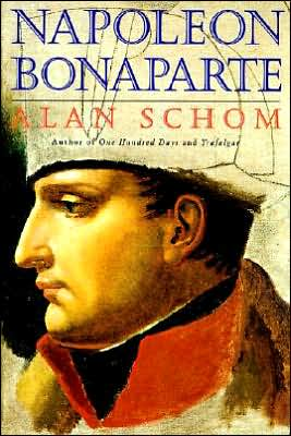 Napoleon Bonaparte: A Life book written by Alan Schom