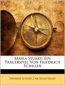 Maria Stuart book written by Friedrich Schiller