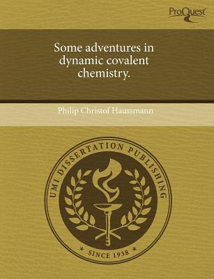 Some Adventures in Dynamic Covalent Chemistry. written by Philip Christof Haussmann