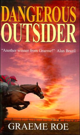 Dangerous Outsider book written by Graham Roe