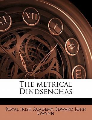 The Metrical Dindsenchas book written by Academy, Royal Irish , Gwynn, Edward John