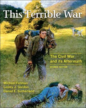 This Terrible War: The Civil War and Its Aftermath book written by Michael Fellman