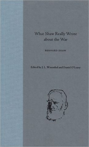 What Shaw Really Wrote about the War book written by Jonathan Wisenthal