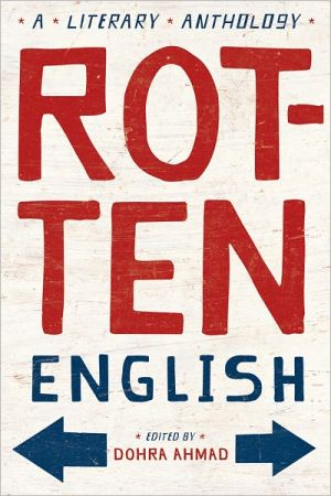 Rotten English: A Literary Anthology book written by Dohra Ahmad