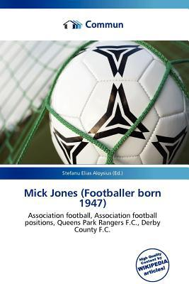 Mick Jones (Footballer Born 1947) written by Stefanu Elias Aloysius