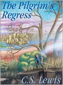 The Pilgrim's Regress book written by C. S. Lewis