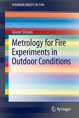 Metrology for Fire Experiments in Outdoor Conditions written by Xavier Silvani