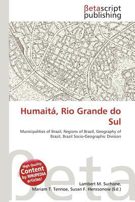Humait , Rio Grande Do Sul written by Lambert M. Surhone