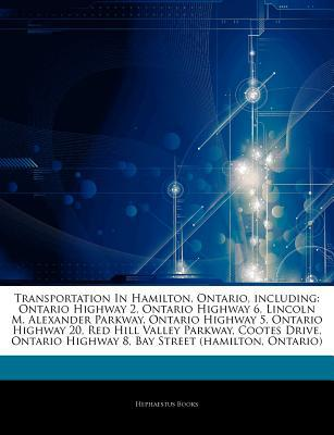 Articles on Transportation in Hamilton, Ontario, Including written by Hephaestus Books