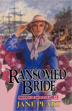 Ransomed Bride, Vol. 2 book written by Jane Peart