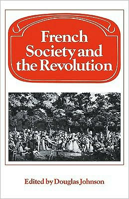 French Society and the Revolution book written by Douglas Johnson