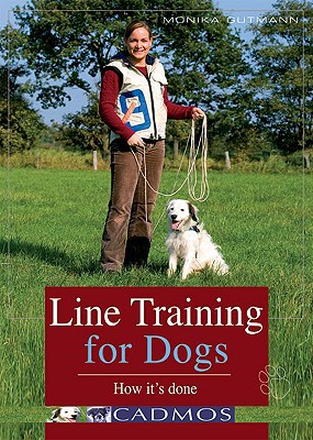 Line Training for Dogs: How It's Done book written by Monika Gutmann