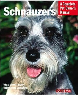 Schnauzers: Everything about Purchase, Care, Nutrition, and Diseases: With a Special Chapter on Understanding Schnauzers written by Frederick Frye