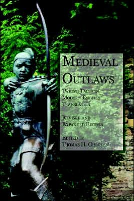 Medieval Outlaws: Twelve Tales in Modern English Translation written by Thomas H. Ohlgren
