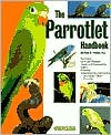 Parrotlets : A Complete Pet Owner's Manual written by Matthew M. Vriends