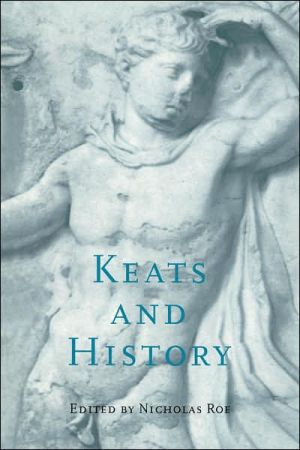 Keats and History book written by Nicholas Roe
