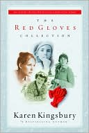 The Red Gloves Collection book written by Karen Kingsbury