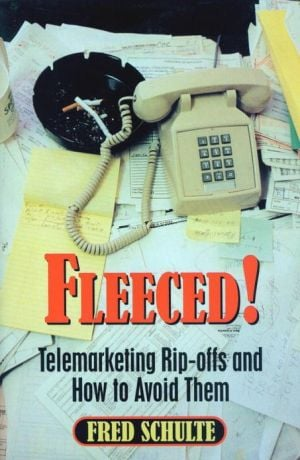Fleeced!: Telemarketing Rip-Offs and how to Avoid Them book written by Fred Schulte