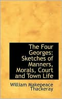The Four Georges book written by William Makepeace Thackeray