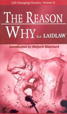 The Reason Why written by Robert A. Laidlaw