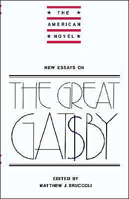 New Essays on The Great Gatsby book written by Matthew Joseph Bruccoli