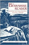 The Berkshire Reader: Writings from New England's Secluded Paradise book written by Richard Nunley