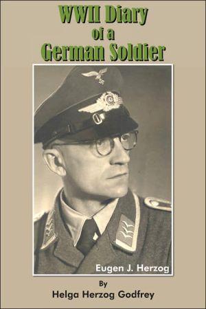 Wwii Diary of a German Soldier book written by Helga Herzog Godfrey